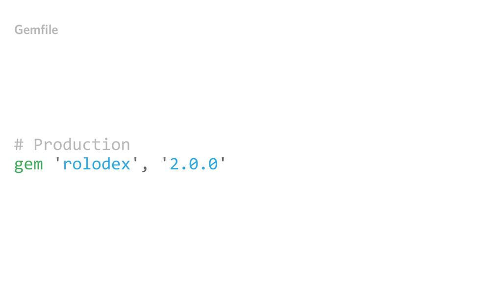 # Production gem 'rolodex', '2.0.0' Ge...