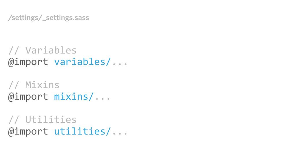/settings/_settings.sass // Variables @impor...