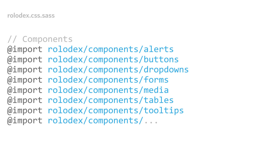rolodex.css.sass // Components @import ro...