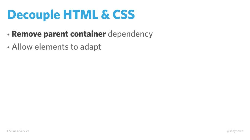 CSS as a Service @shayhowe Decouple HTML & CSS ...