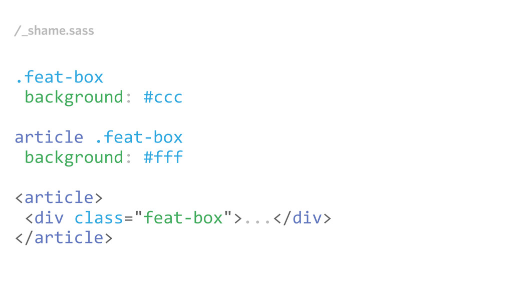 /_shame.sass .feat-‐box background: #ccc ar...