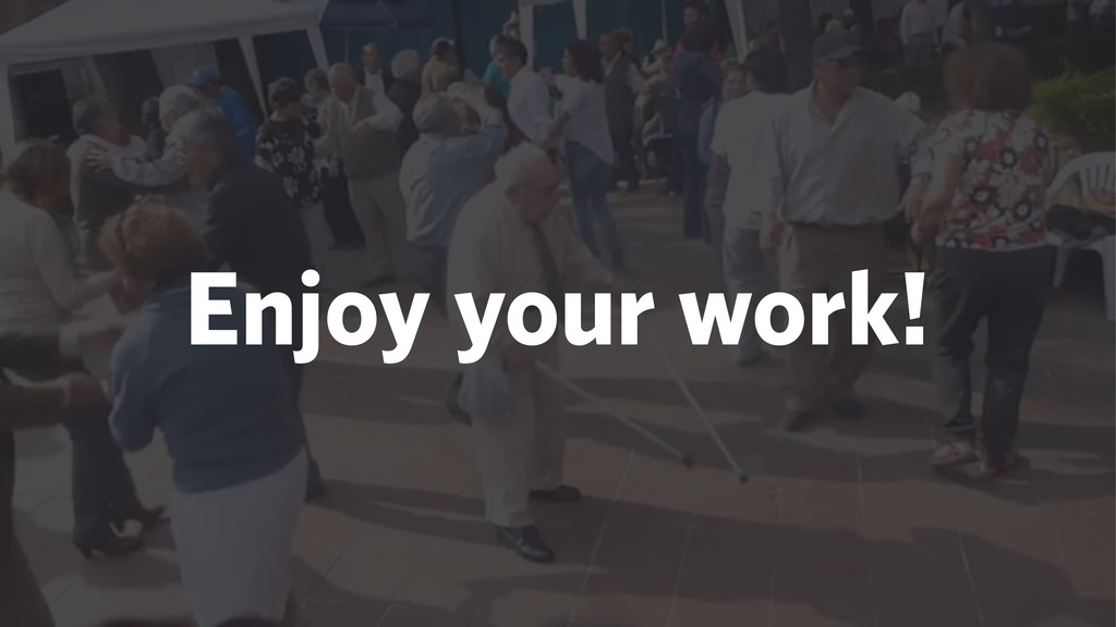 Enjoy your work!