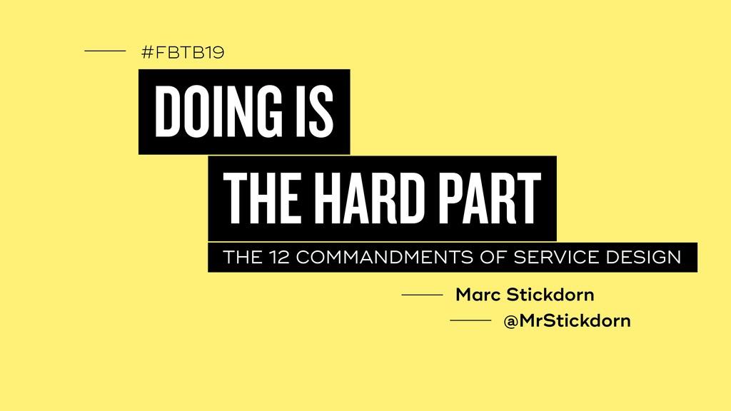 #FBTB19 DOING IS THE 12 COMMANDMENTS OF SERVICE...