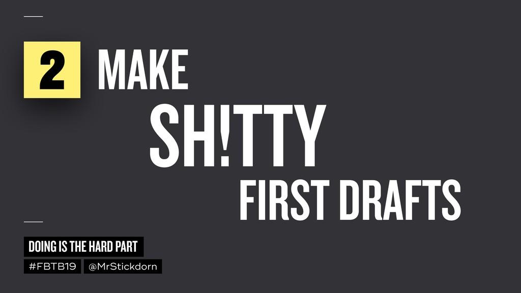 DOING IS THE HARD PART #FBTB19 @MrStickdorn MAK...