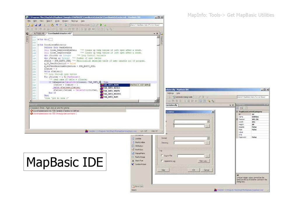 MapBasic IDE MapInfo: Tools-> Get MapBasic Util...