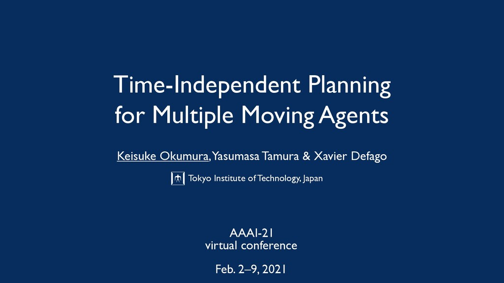 Time-Independent Planning for Multiple Moving A...