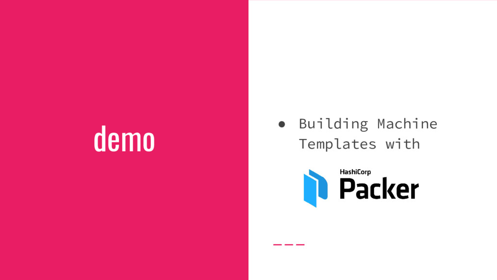 demo ● Building Machine Templates with