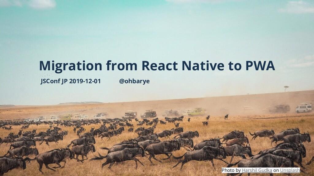 #jsconfjp #jsconfjp_b Migration from React Nati...