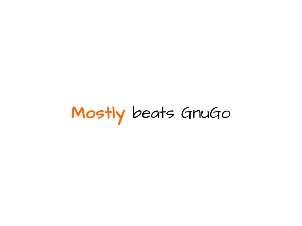 Mostly beats GnuGo