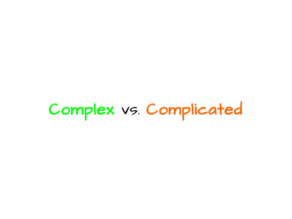 Complex vs. Complicated