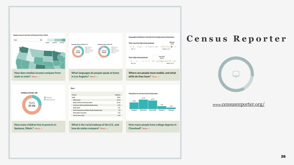 26 C e n s u s R e p o r t e r www.censusreport...