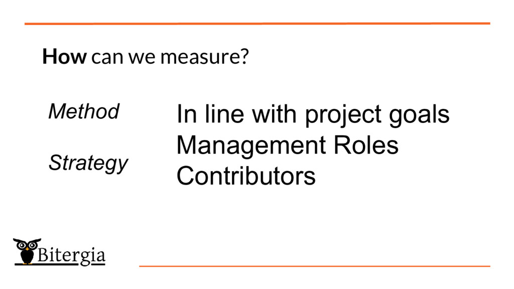 How can we measure? Method Strategy In line wit...