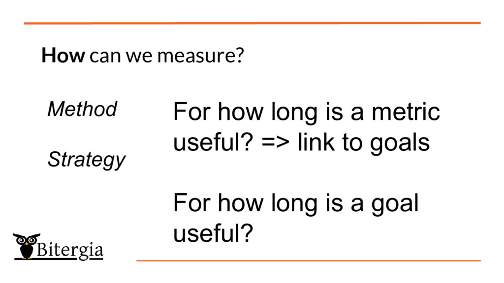 How can we measure? Method Strategy For how lon...