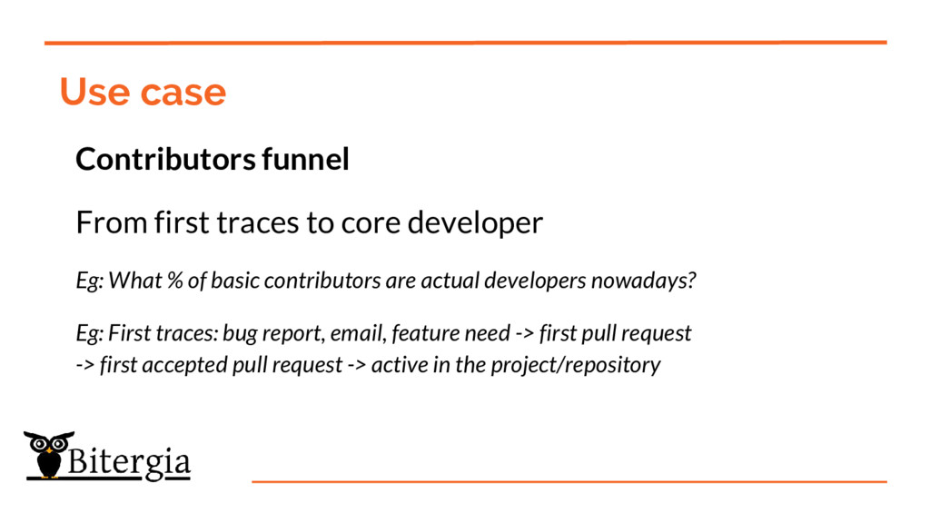 Use case Contributors funnel From first traces ...