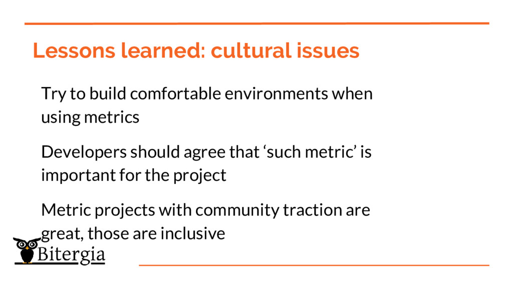Lessons learned: cultural issues Try to build c...