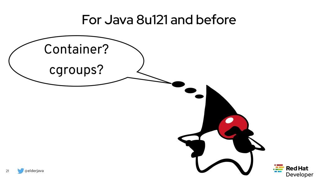 @elderjava 21 For Java 8u121 and before https:/...