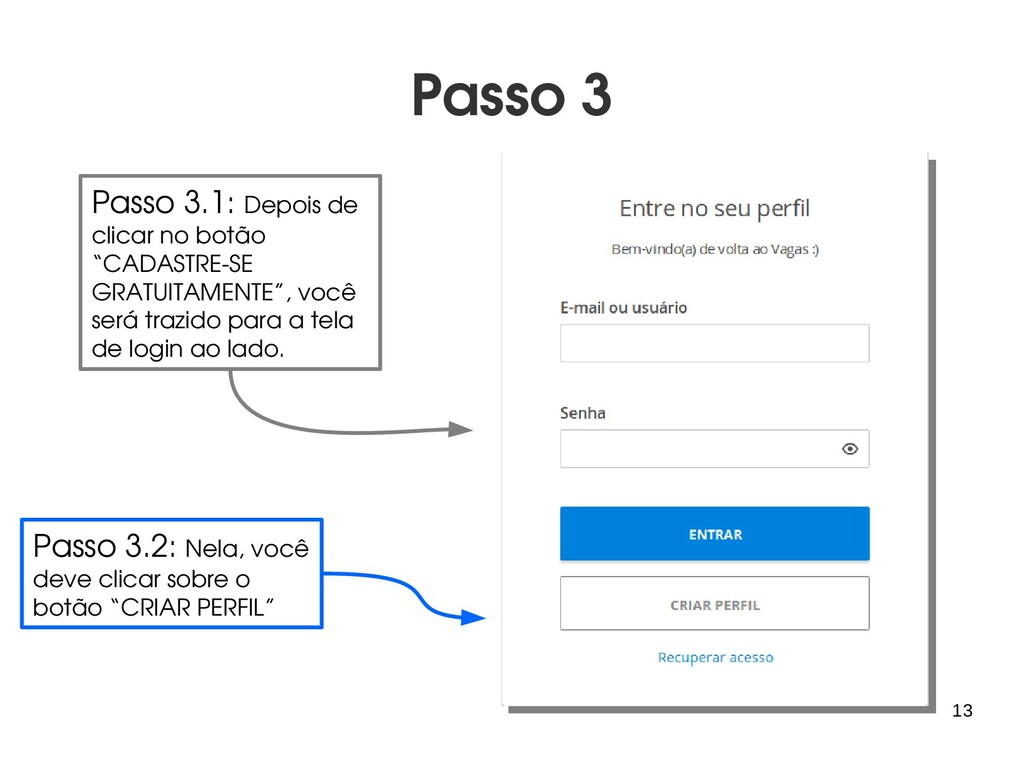 13 Passo 3 Passo 3.1: Depois de clicar no botão...