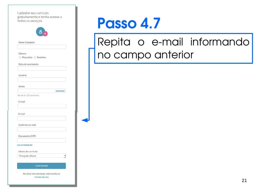 21 Passo 4.7 Repita o e-mail informando no camp...