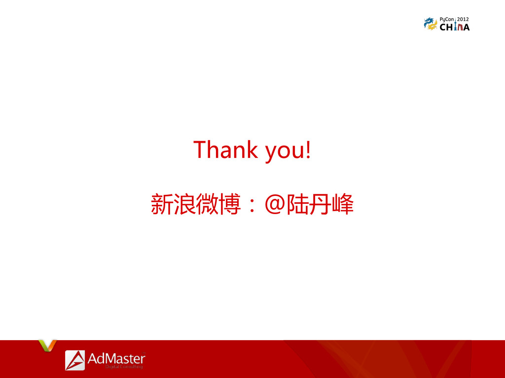 Thank you! 新浪微博:@陆丹峰