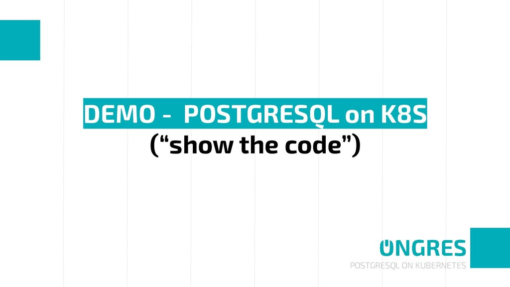 POSTGRESQL ON KUBERNETES DEMO - POSTGRESQL on K...