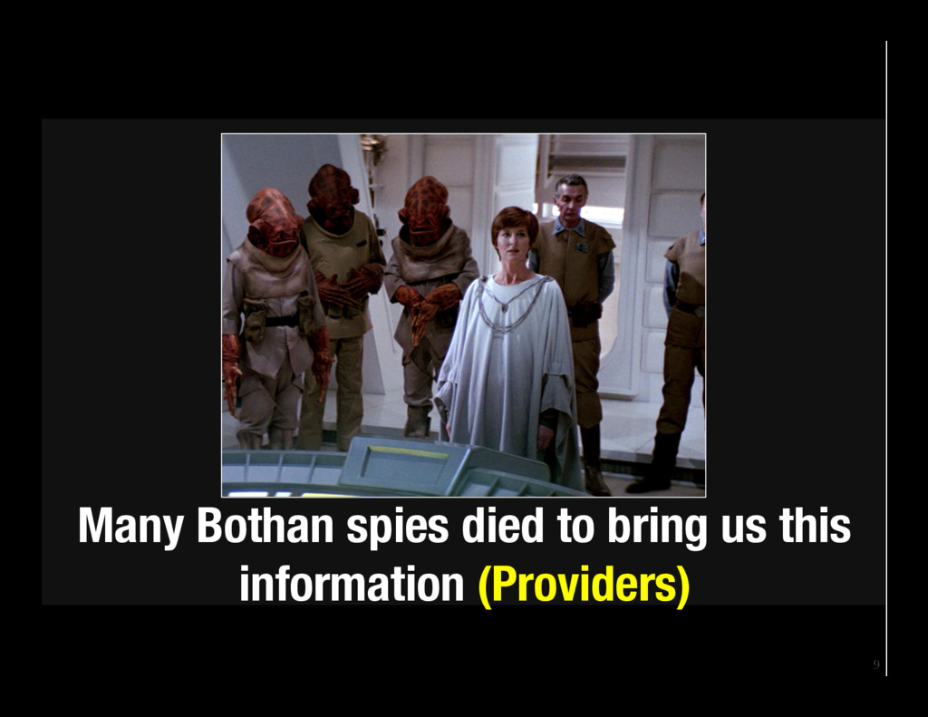 9 Many Bothan spies died to bring us this info...