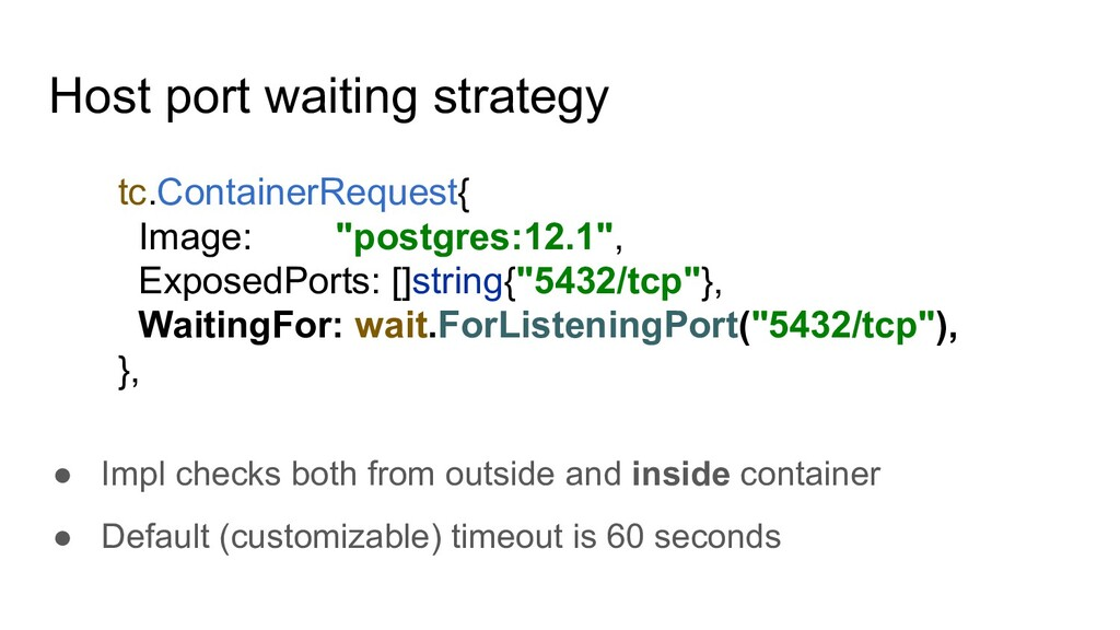 Host port waiting strategy ● Impl checks both f...