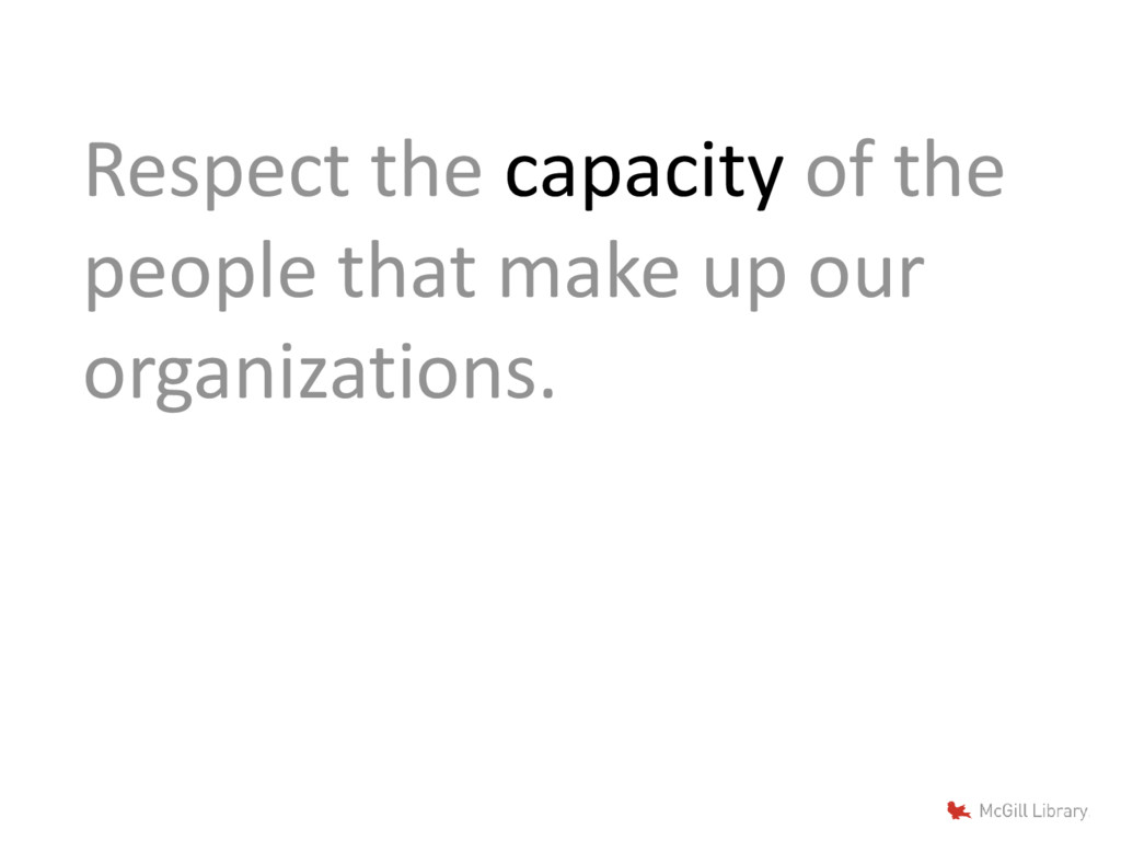 Respect the capacity of the people that make up...