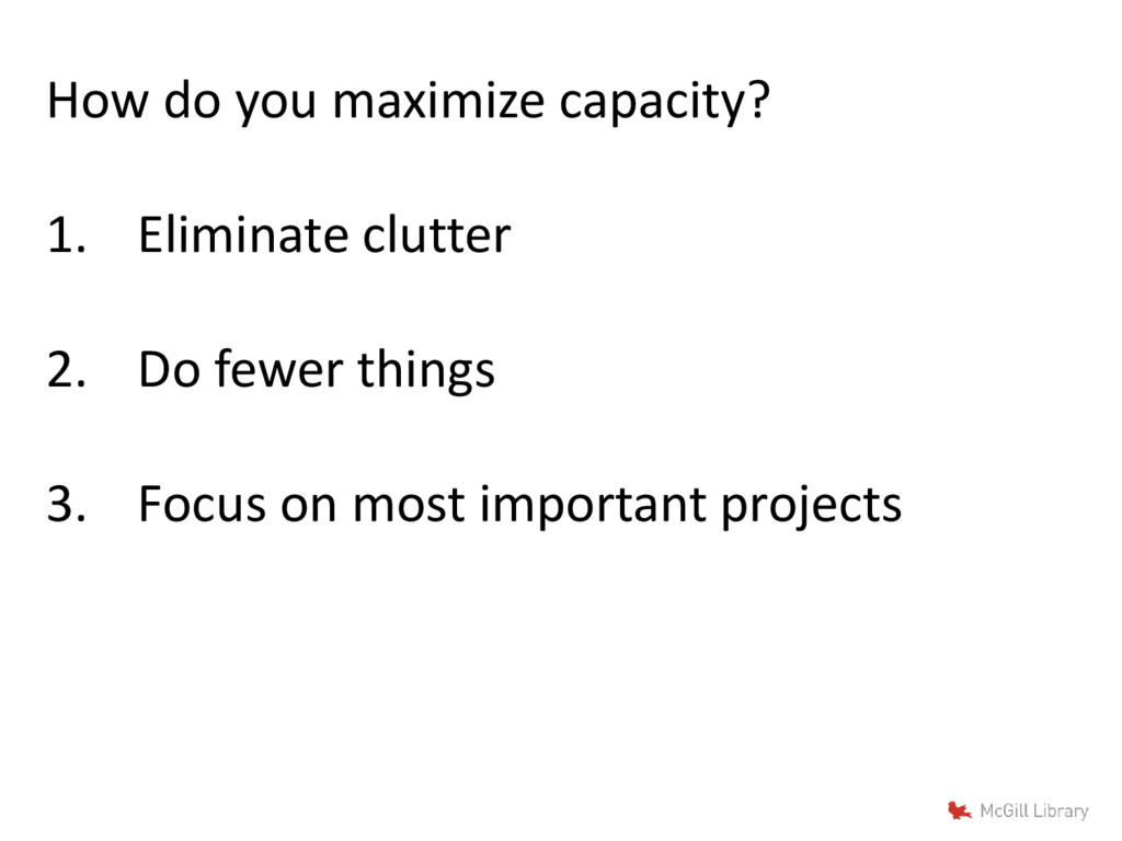 How do you maximize capacity? 1. Eliminate clut...