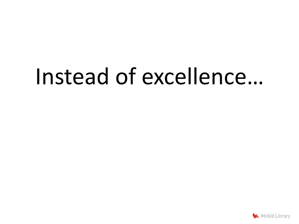 Instead of excellence…