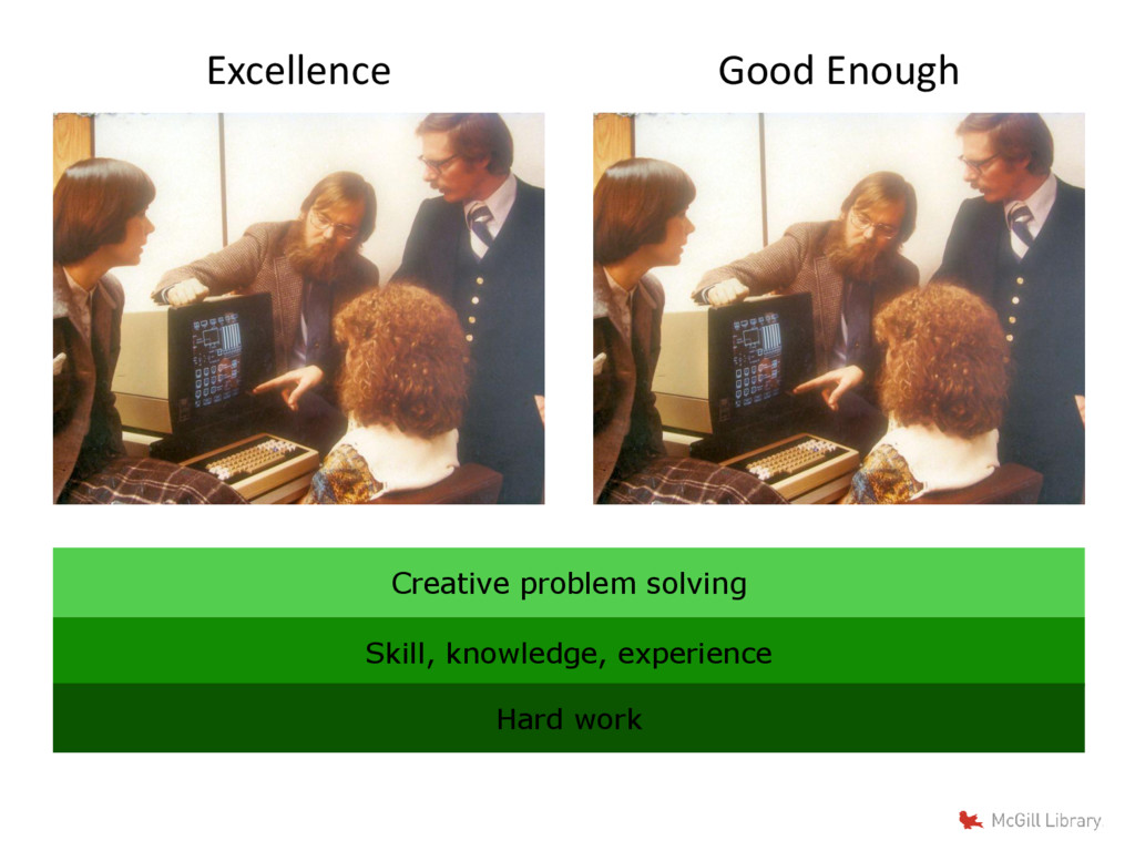 Excellence Good Enough Creative problem solving...