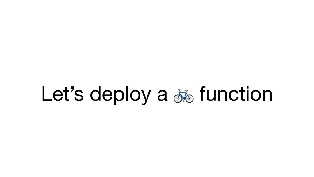 Let's deploy a  function