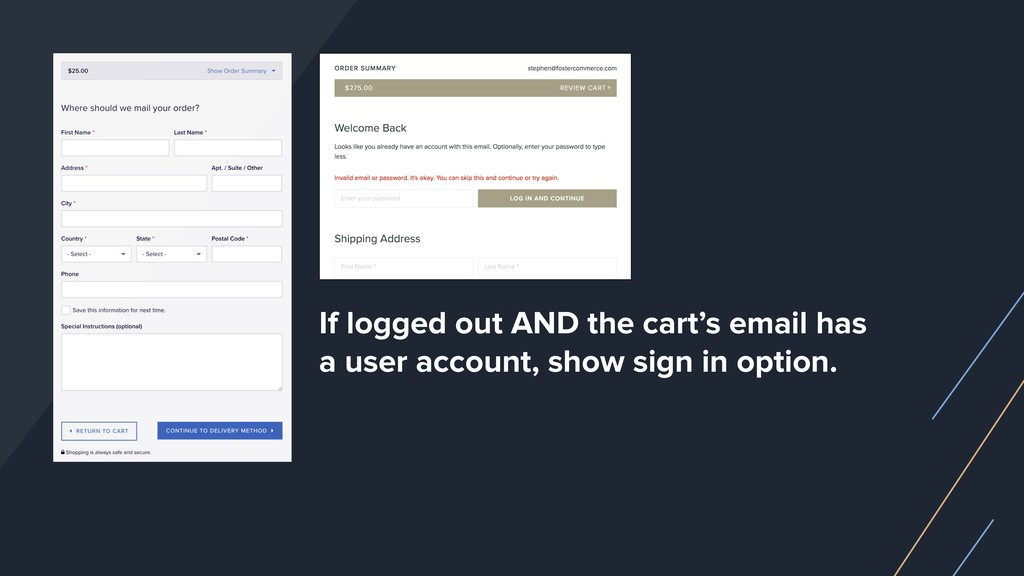 If logged out AND the cart's email has a user a...