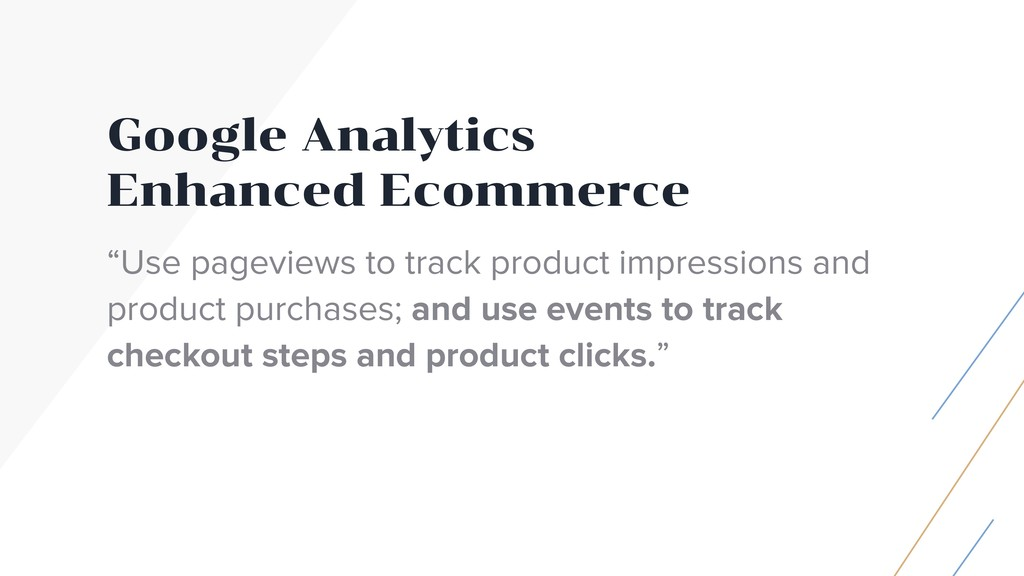 "Google Analytics Enhanced Ecommerce ""Use pagev..."