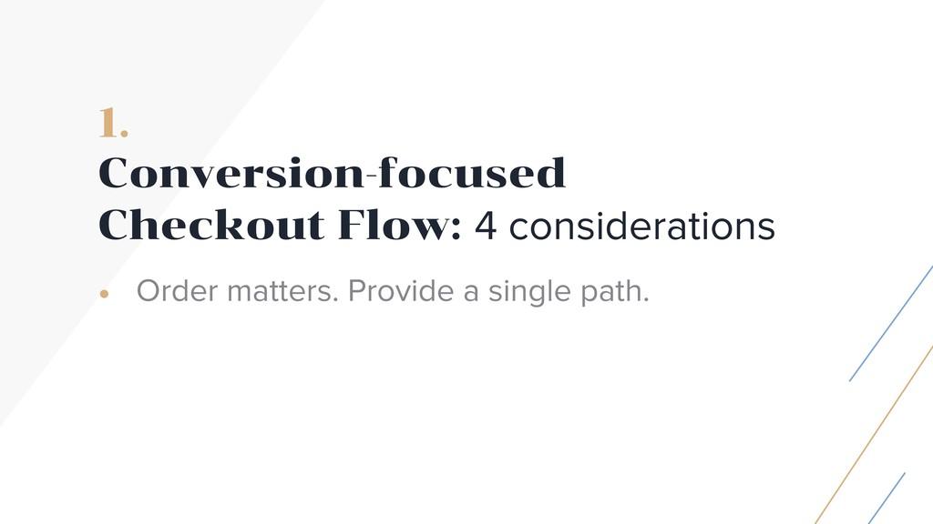 1.  Conversion-focused  Checkout Flow: 4 cons...