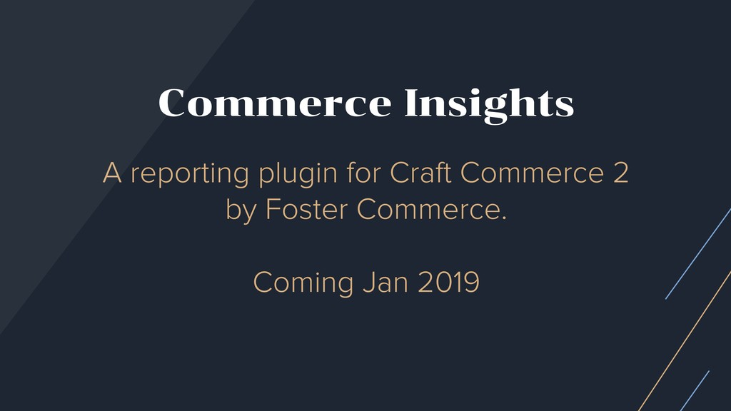 A reporting plugin for Craft Commerce 2 by Fost...