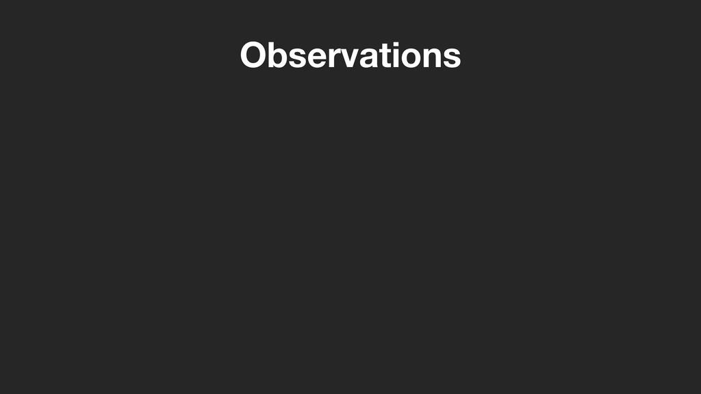 Observations • Smallest reusable unit is a func...