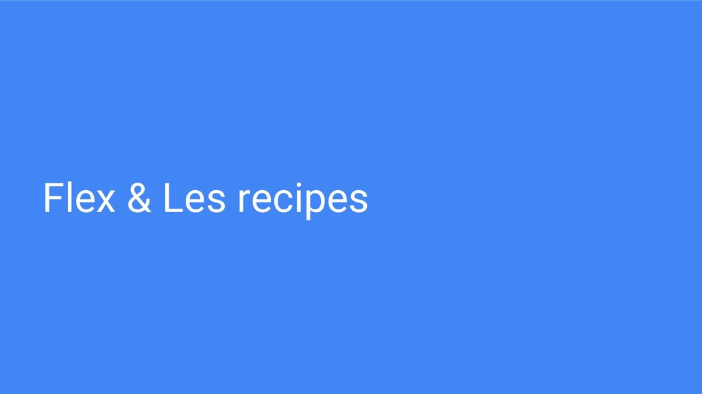 Flex & Les recipes