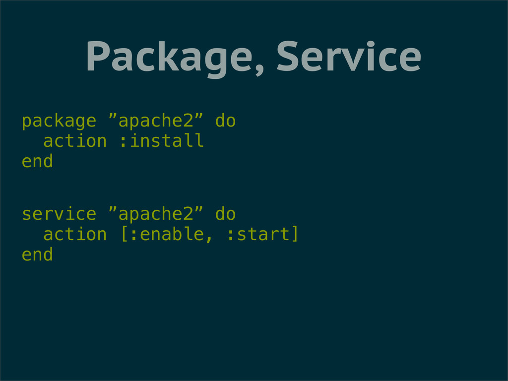 """Package, Service package """"apache2"""" do action :i..."""