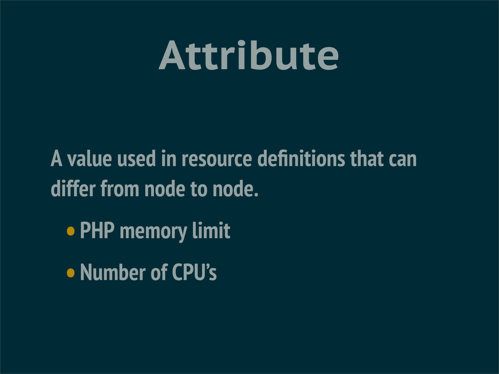 Attribute A value used in resource definitions t...
