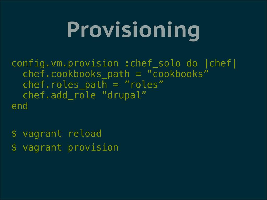 Provisioning config.vm.provision :chef_solo do ...