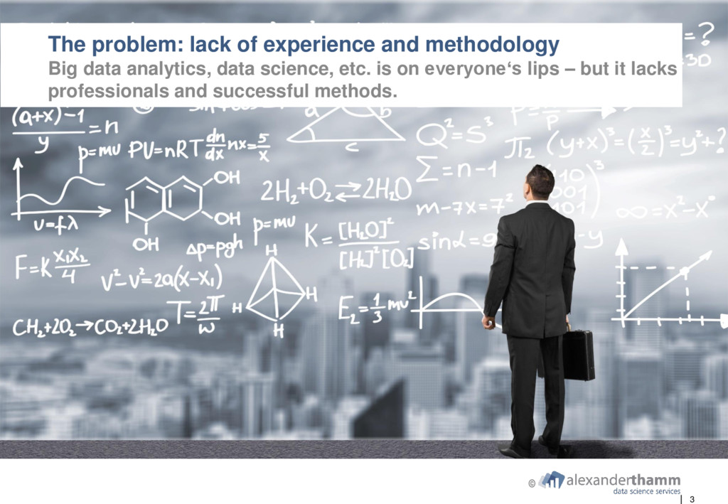 3 The problem: lack of experience and methodolo...