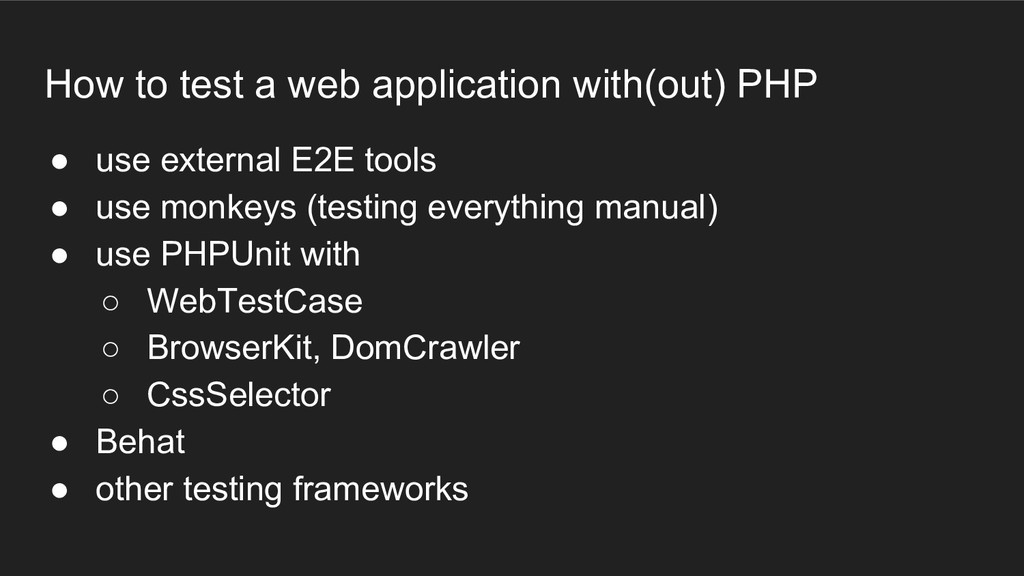 How to test a web application with(out) PHP ● u...