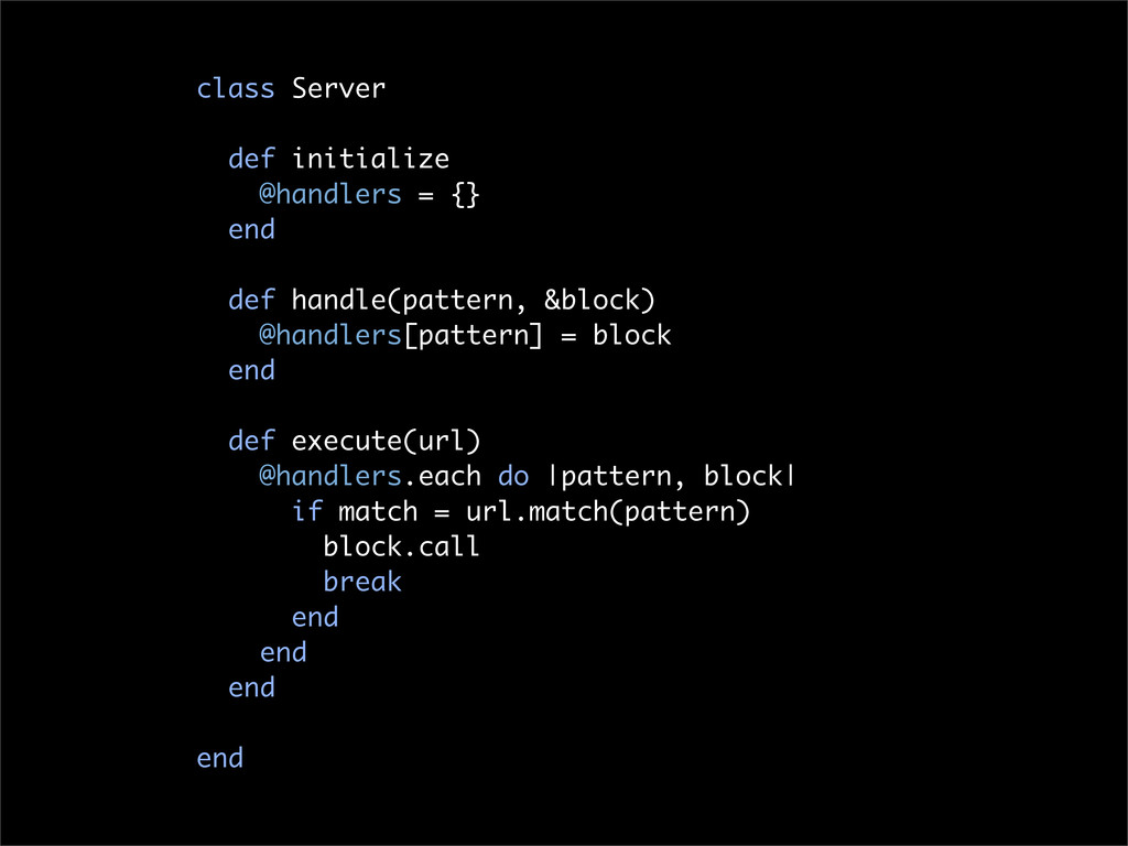 class Server def initialize @handlers = {} end ...
