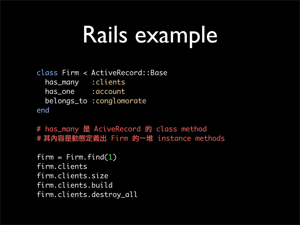 Rails example class Firm < ActiveRecord::Base h...