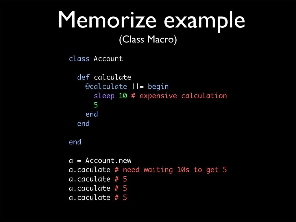 Memorize example (Class Macro) class Account de...