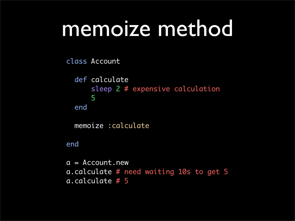 memoize method class Account def calculate slee...