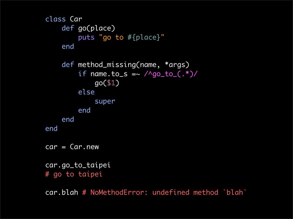 "class Car def go(place) puts ""go to #{place}"" e..."