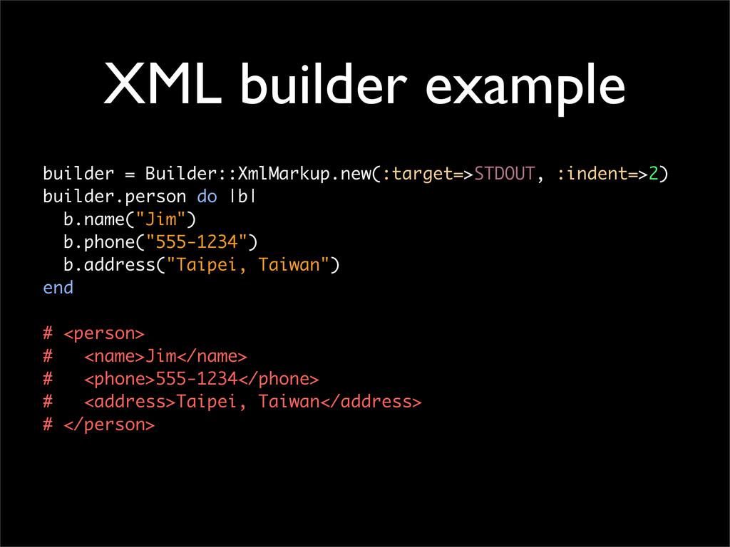 XML builder example builder = Builder::XmlMarku...