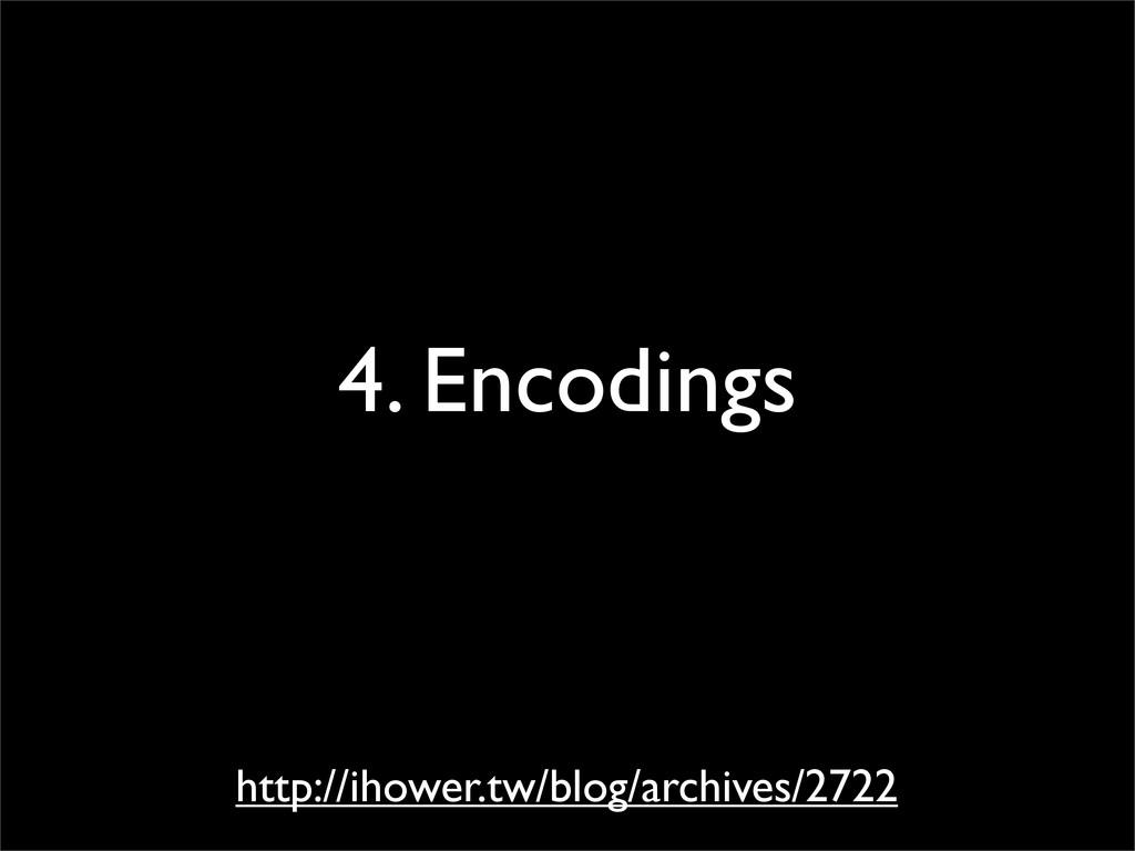 4. Encodings http://ihower.tw/blog/archives/2722