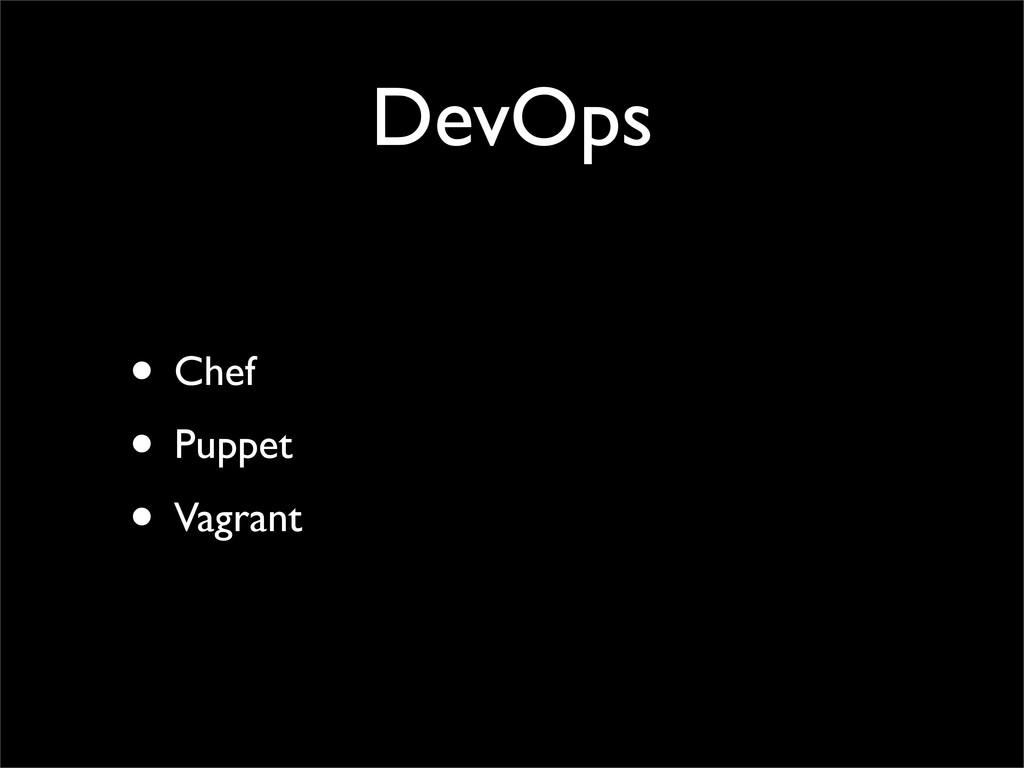 DevOps • Chef • Puppet • Vagrant